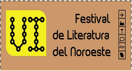 VI Festival de Literatura del Noroeste. Tijuana, México. 12 al 14 de Noviembre.